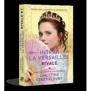 Rivale (vol. 1) Intrigi la Versailles