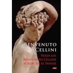 Viața lui Benvenuto Cellini scrisă de el însuși