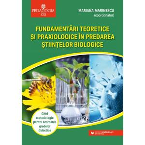 Fundamentări teoretice şi praxiologice în predarea ştiinţelor biologice