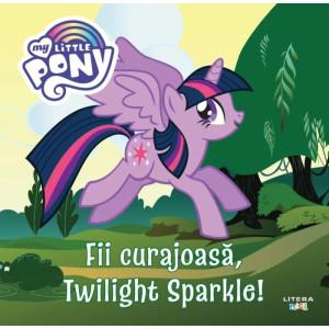 My Little Pony. Fii curajoasă, Twilight Sparkle!