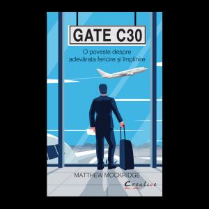 Gate C30 - O poveste despre adevărată fericire și împlinire