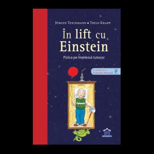 În lift cu Einstein - Fizică pe înțelesul tuturor