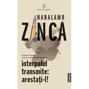 Interpolul transmite: arestați-l ! (continuarea cărții Suspecta moarte a lui Mario Campanella)