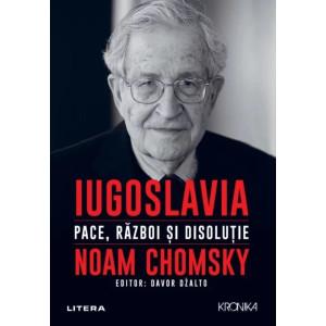 Iugoslavia. Pace, război și disoluție