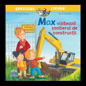 Max vizitează șantierul de construcții