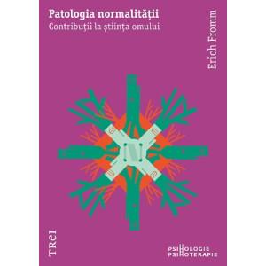 Patologia normalității. Contribuții la știința omului