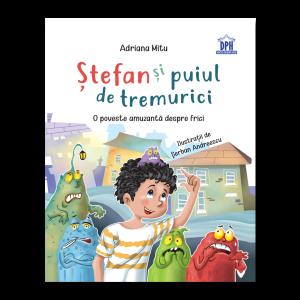 Ștefan și puiul de tremurici: O poveste amuzantă despre frici