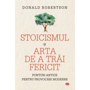 Stoicismul și arta de a trăi fericit