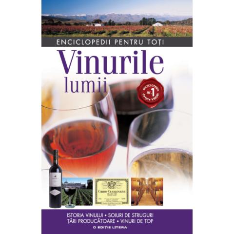 Vinurile lumii. Istoria vinului. Soiuri de struguri. Țări producătoare. Vinuri de top